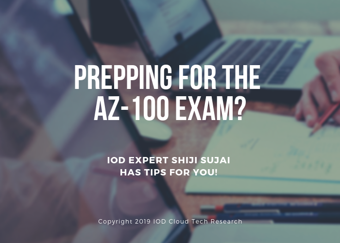 Preparing for the AZ-100 Exam? Here's a
